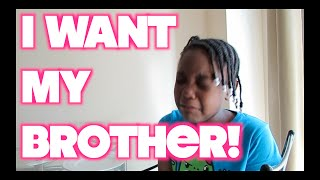 VLOG #129 I WANT MY BROTHER!