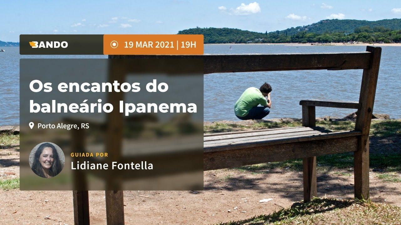Os encantos do balneário Ipanema - Experiência guiada online - Guia Lidiane Fontella