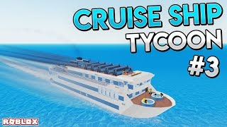 BUILDING THE FASTEST SHIP - Roblox Cruise Ship Tycoon #3