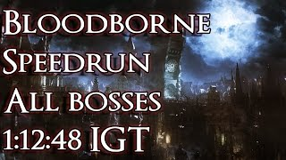 Bloodborne Speedrun, All bosses with DLC 1:12:48 In-Game Time