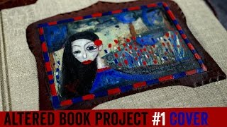 Altered Book Project - Episode nr. 1: Decorating the Cover