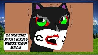 The Lynxy Series Season 4 Episode 9 The Worst Kind Of Break Up