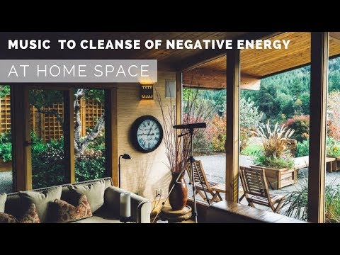 Music to Cleanse of Negative Energy at Home Space