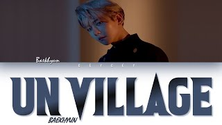 Gambar cover BAEKHYUN (백현) - 'UN VILLAGE' Color Coded Lyrics [HAN|ROM|ENG LYRICS]