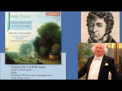 John Field: Piano Concerto No.1, in E flat major, H27, Miceal O'Rourke
