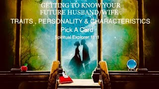 What are the Traits , Personality & Characteristics of your Future Husband/Wife ? PICK A CARD