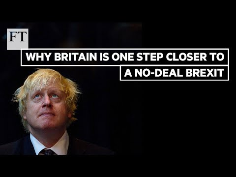 Brexit: Boris Johnson is one step closer to no-deal | FT