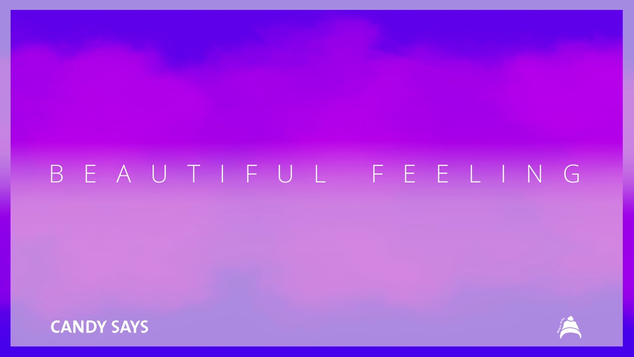Download Candy Says - Beautiful Feeling (Official Video with Lyrics)