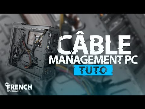TUTO CABLE MANAGEMENT PC GAMER!