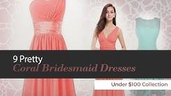 9 Pretty Coral Bridesmaid Dresses Under $100 Collection