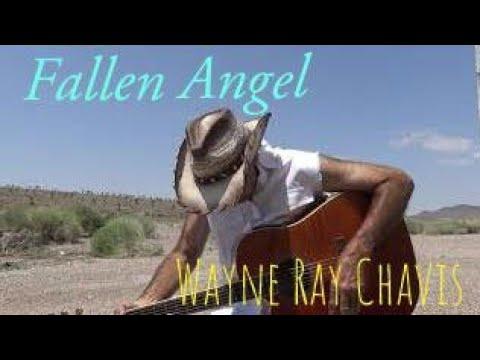 Wayne Ray Chavis  Fallen Angel [official streaming video]