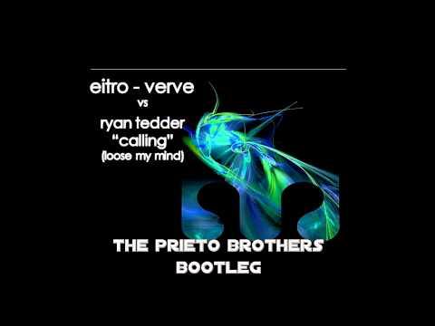 Eitro Vs. Ryan Tedder - Callin Verve (The Prieto Brothers Bootleg)