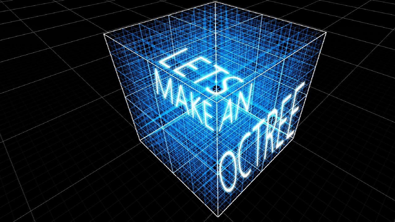 Lets Make an Octree in Unity