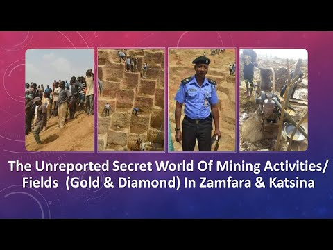 Zamfara: The Unreported Secret World Of Mining Activities/Fields Of Gold In Zamfara & Katsina