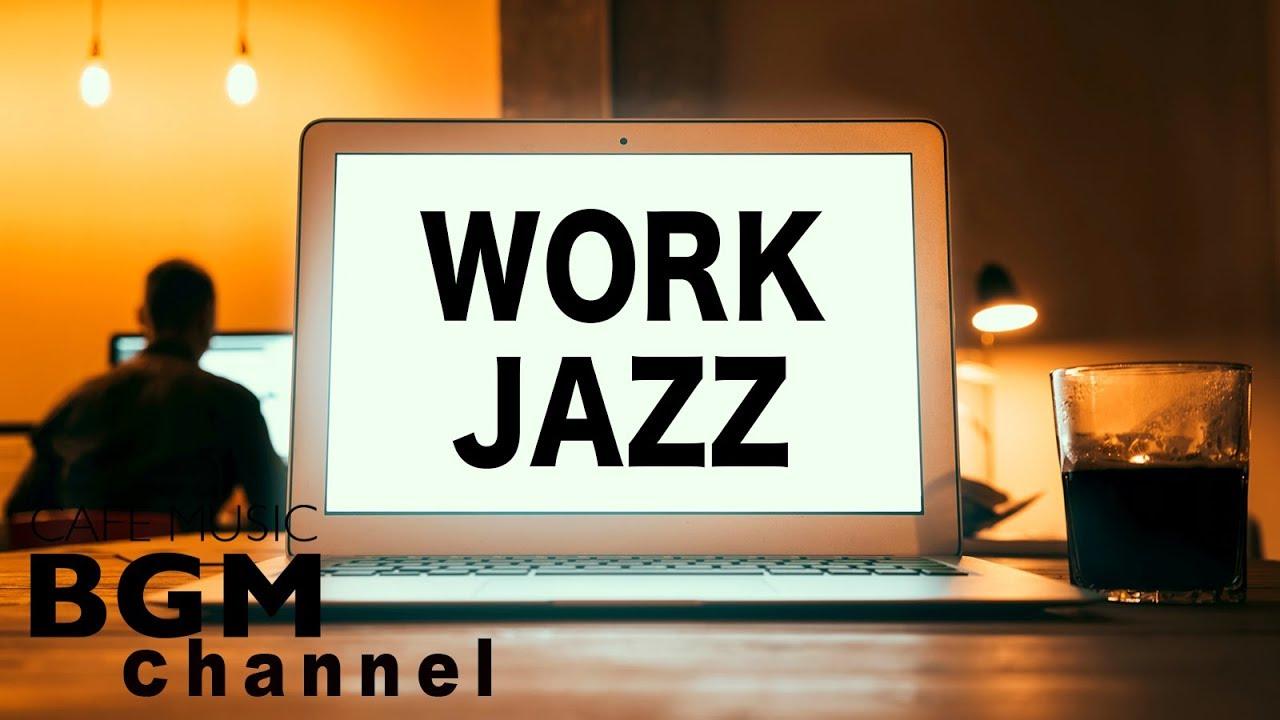 Jazz For Work - Relaxing Cafe Music - Jazz Instrumental Music - Background  Jazz Music