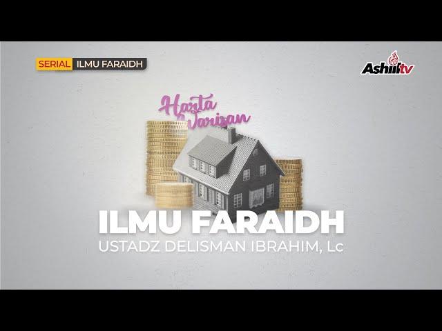 🔴 Pembelajaran Ilmu Faraid / Warisan - Ustadz Delisman Ibrahim, Lc  حفظه الله تعالـــــ