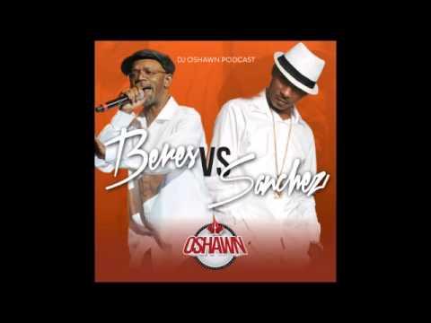 DJ Oshawn Presents Beres Vs Sanchez Podcast