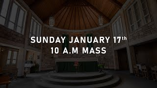 Sunday January 17th | 2nd Sunday in Ordinary Time | 10 A.M Mass