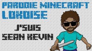 Parodie Minecraft - Lokoise - J'suis Sean Kévin