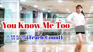 You Know Me Too-LineDance 스텝설명(Teach,Count)improver