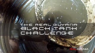 Real Guyana  - The Black Tank Challenge