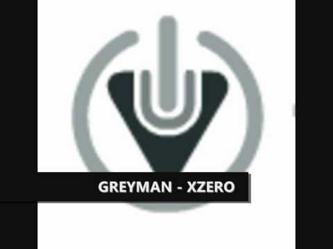 GREYMAN - XZERO