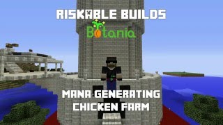 Riskable Builds: Botania Mana-Generating Chicken Farm