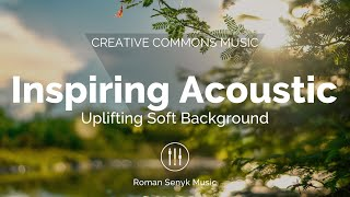 (No Copyright) Inspiring Acoustic Uplifting Soft Background Music