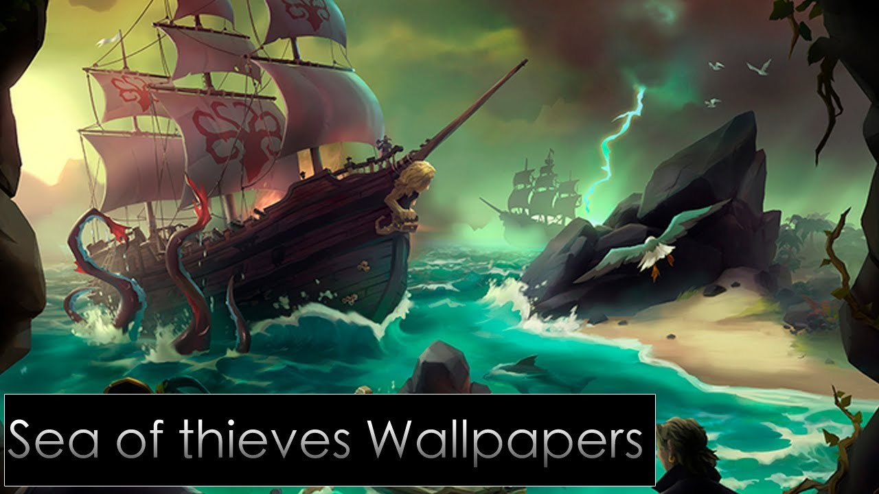 Sea Of Thieves Gameplay Hd Wallpapers 2018 Desktop Backgrounds