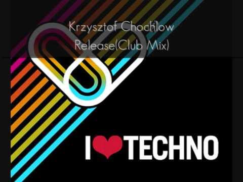 Krzysztof Chochlow - Release(Club Mix)