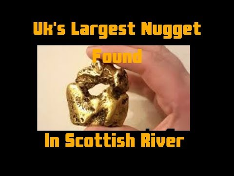 Uk's Largest Gold Nugget Discovered In Scottish River