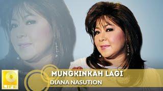 Diana Nasution - Mungkinkah Lagi (Official Audio)