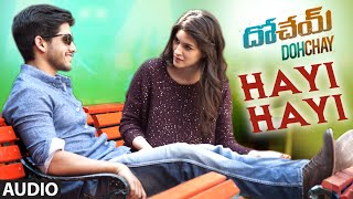 Hayi Hayi Full Audio Song | Dohchay | Naga Chaitanya, Kriti Sanon