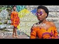 HOW TO MAKE AN OFF SHOULDER DRESS MY BIRTHDAY DRESS 2017 KIM DAVE