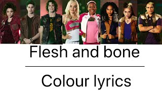 | Flesh and bone | Colour Lyrics | (From Zombies 2) |
