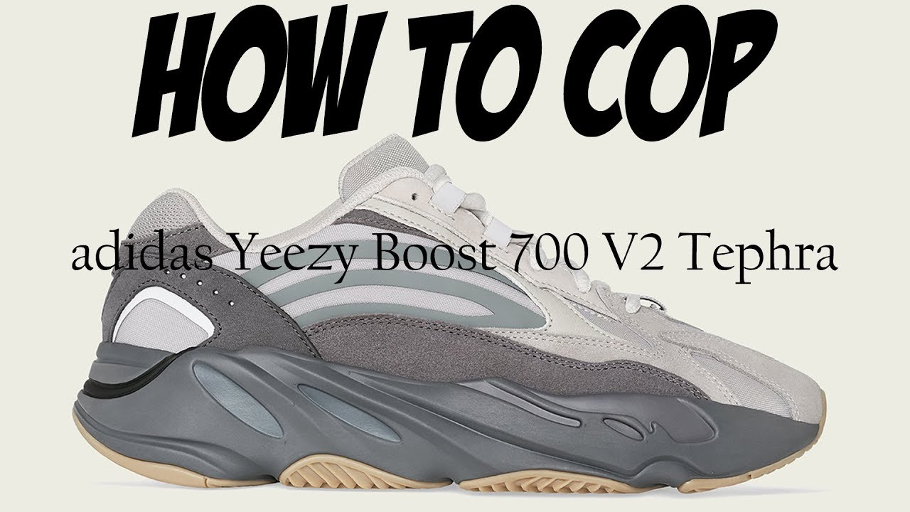 check out 18ca9 300c1 YEEZY 700 V2 TEPHRA | HOW TO COP | ADIDAS YEEZY BOOST 700 V2 TEPHRA