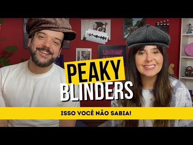 10 coisas que você não sabia sobre o Peaky Blinders | Londres na Lata