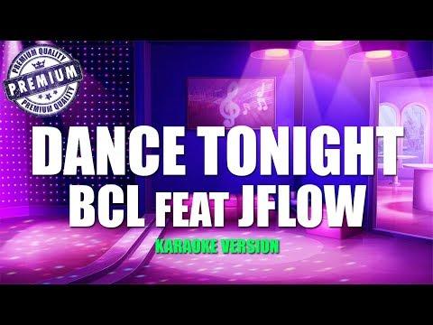 BCL & JFlow - Dance Tonight (Karaoke Lirik Tanpa Vokal) By Kaza