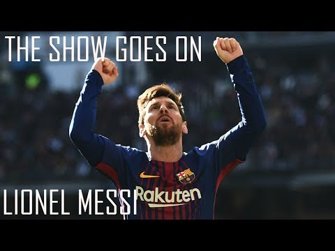 Lionel Messi - The Show Goes On | 2018