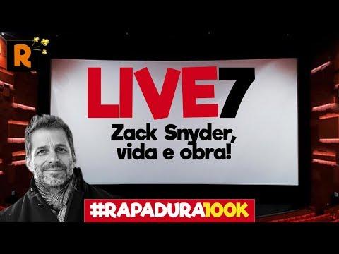 LIVE 7: Zack Snyder, vida e obra de um visionário! #Rapadura100k
