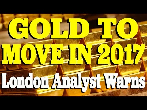 London Analyst Warns It's Only A Matter of Time: THIS Is What Will Cause Gold Prices to Move in 2017