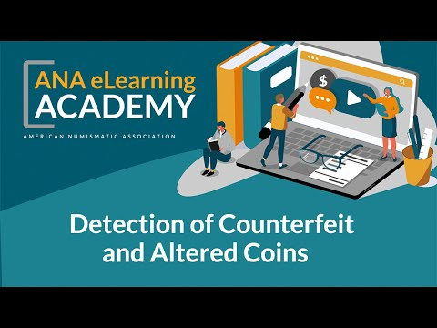 ANA ELearning Academy - Detection Of Counterfeit And Altered Coins
