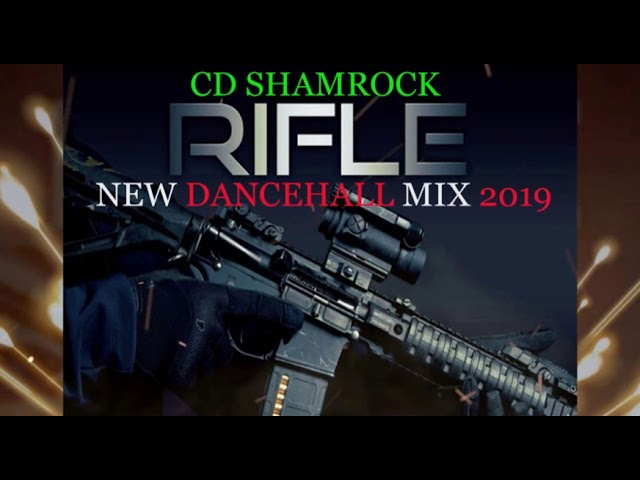 119 54 MB] NEW DANCEHALL / MIX 2019 / RIFLE / SQUASH
