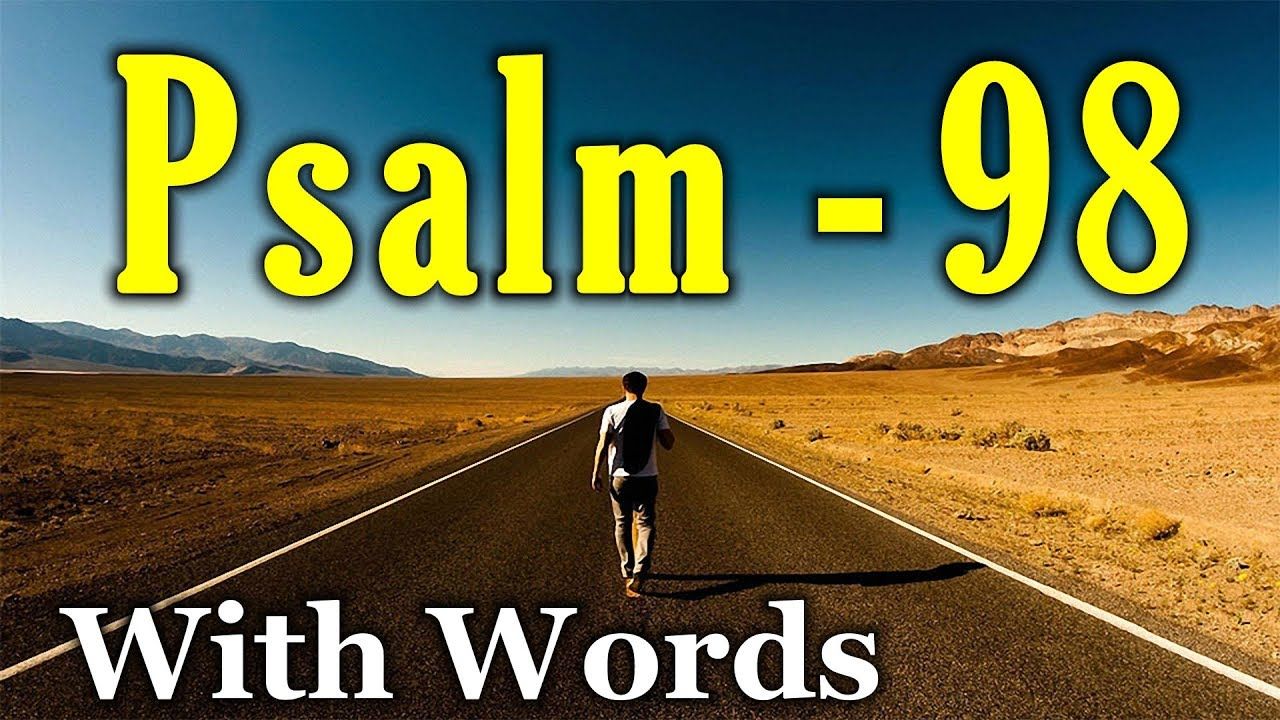 Psalm 98 - Sing to the Lord a New Song (With words - KJV)