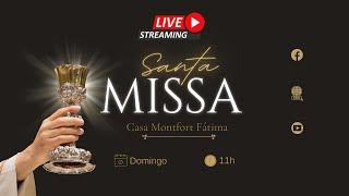 Santa Missa |  às 11h
