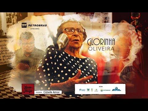 Glorinha Oliveira - Cidade Amor - Petrobras apresenta Som Sem Plugs