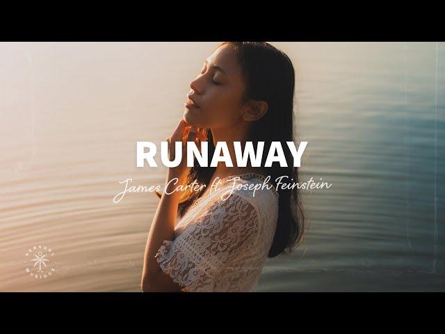 James Carter - Runaway (Lyrics) ft. Joseph Feinstein