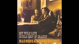 Mad Monk & Apache Dropout - I
