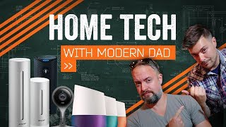 Home Tech 2017 [w/Modern Dad!]