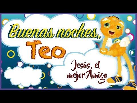 Jesús, el mejor Amigo - Buenas Noches, Teo